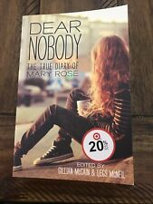Dear Nobody : The True Diary of Mary Rose by Gillian McCain and Legs McNeil...