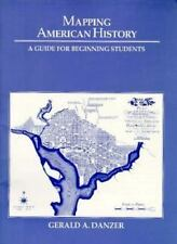 Mapping American History: A Guide for Beginning Students, Gerald A. Danzer, Good