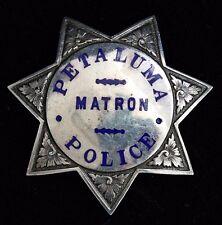Obsolete & Rare Petaluma, California Police Matron Badge by Irvine & Jachens