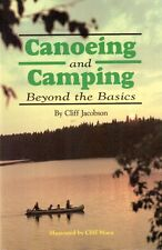 Canoeing and Camping: Beyond the Basics by Cliff Jacobson