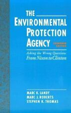 The Environmental Protection Agency : Asking the Wrong Questions: From Nixon to