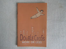 2002 Doublecross:More Or Less Tony Consiglio Top Shelf 1st ed softcover FN/VF