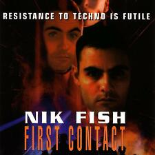 NIK FISH / FIRST CONTACT - RESISTANCE TO TECHNO IS FUTILE
