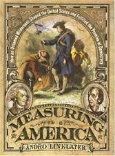 Measuring America: How an Untamed Wilderness Shaped the United States and Fulfil