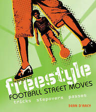 Sean D'Arcy, Freestyle Football Street Moves: Tricks, Stepovers and Passes, Very