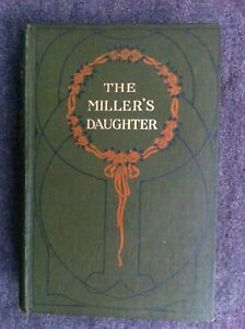 THE MILLER'S DAUGHTER by ANNE BEALE ANTIQUE BOOK Griffith Farran Browne