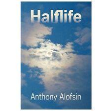 Halflife by Anthony Alofsin (2009, Paperback)