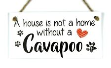 House not Home without a Cavapoo Dog Plaque - Animal Pet Lover Gift Wall Sign