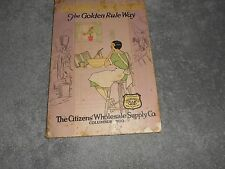COOKBOOK - THE GOLDEN RULE WAY - CITIZENS WHOLESALE SUPPLY CO. COLUMBUS ( OHIO )