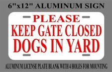 """KEEP GATE CLOSED Dog Sign 6""""x12"""" Aluminum Sign,Dogs,Gate,Fence Sign"""