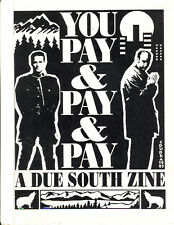 DUE SOUTH fanzine YOU PAY & PAY & PAY