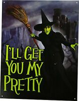 Wizard of Oz  I'll Get You My Pretty Wicked Witch Movie Metal Tin Sign New