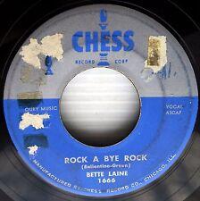 BETTE LAINE Rock a Bye Rock / broken heart ROCKin R&B 45 on CHESS w5220