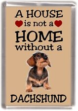 """Dachshund Dog Fridge Magnet No.4.  """"A HOUSE IS NOT A HOME"""" by Starprint"""
