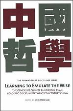 Learning to Emulate the Wise: The Genesis of Chinese Philosophy as an Academic D