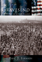 Gravesend: The Home of Coney Island [Making of America] [NY]