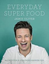 Everyday Super Food by Jamie Oliver (Hardback, 2015)