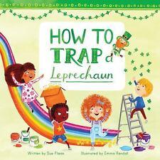 HOW TO TRAP A LEPRECHAUN - FLIESS, SUE/ RANDALL, EMMA (ILT) - NEW HARDCOVER BOOK