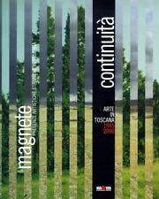 Continuità. Arte in Toscana, 1945-2000. Magnete. Presenze artistiche straniere i