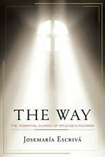 The Way: The Essential Classic of Opus Dei's Founder by Josemaria Escriva