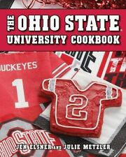 Ohio State University Cookbook by Jen Elsner and Julie Metzler (2013, Spiral)