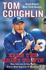 Earn the Right to Win How Success in Any Field StartTom Coughlin NEW YORK GIANTS
