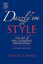 Dazzle 'Em With Style : The Art of Oral Scientific Presentation-ExLibrary