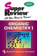 Super Reviews Study Guides: Organic Chemistry I by Research and Education Assoc…