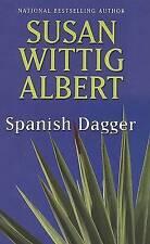 LARGE PRINT-CRIME-Spanish Dagger by Susan Wittig Albert