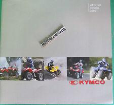 KYMCO SCOOTER MOTO ATV 2005 CATALOGO BROCHURE  PUBBLICITA PROSPEKT RECLAME