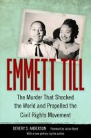 Emmett Till : The Murder That Shocked the World and Propelled the Civil Right...