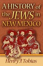 A History of the Jews in New Mexico by Tobias, Henry J.