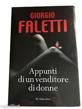 Libro : APPUNTI DI UN VENDITORE DI DONNE - Giorgio Faletti - Prima edizione 2010