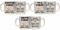 COFFEE TEA BREW FIRST FUNNY HUMOUR PERSONALISED MUG (D2) 11oz + 15oz MUGS