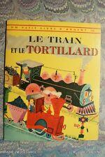 (1573BS.0.8) LIVRE ANCIEN LE TRAIN ET LE TORTILLARD 1963   BROWN LIVRE ARGENT