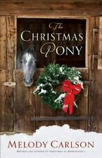 The Christmas Pony by Melody Carlson (2012, Paperback) Novel