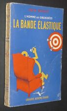 REX STOUT NERO WOLFE L'HOMME AUX ORCHIDEES LA BANDE ELASTIQUE 1949