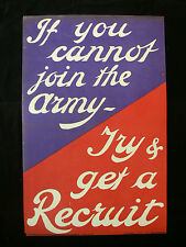 """Original WWI Recruiting Poster """"If You Cannot Join The Army Try & Get a Recruit"""""""