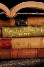 Cuentos de Magia y Misterio by José Rubio Sánchez and José Miguel Cuesta...