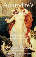 """""""APHRODITE'S TRADE: THE HIDDEN HISTORY OF PROSTITUTION UNVEILED""""  (paperback)"""