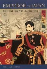 Emperor Of Japan: Meiji And His World, 1852-1912: By Donald Keene
