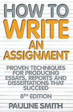 How to Write an Assignment: Proven Techniques for Producing Essays,-ExLibrary