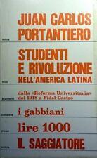 JUAN CARLOS PORTANTIERO STUDENTI E RIVOLUZIONE NELL'AMERICA LATINA IL SAGGIATORE