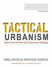 Tactical Urbanism: Short-Term Action for Long-Term Change (Paperback or Softback