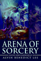 NEW Arena of Sorcery by Alvin Lee