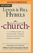 Rediscovering Church : The Story and Vision of Willow Creek Community Church...