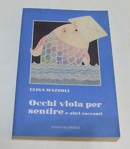 Occhi viola per sentire e altri racconti . Elisa Mazzoli . 1997