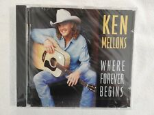 "Ken Mellons ""Where Forever Begins"" BRAND NEW! STILL SEALED!"