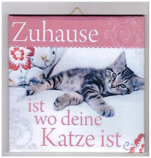 Dekofliese Wandbild Bild Geschenkidee Mitbringsel Katze mit Spruch (003DP)