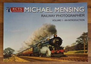 Michael Mensing: Railway Photographer, Vol 1 An Introduction, Softback book RCTS